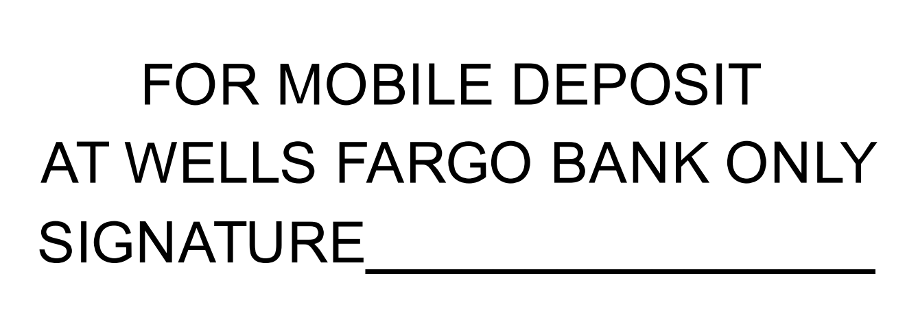 Wells Fargo Endorsement stamp.  Deposit your checks from home with this Wells Fargo Endorsement Stamp.  Simply stamp on the back of your check and then sign in the space provided.  Save a trip to the bank!  Thousands of impressions.  Great Quality!